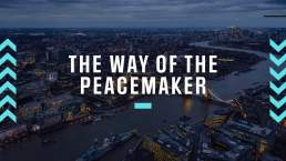 The Way Of The Peacemaker